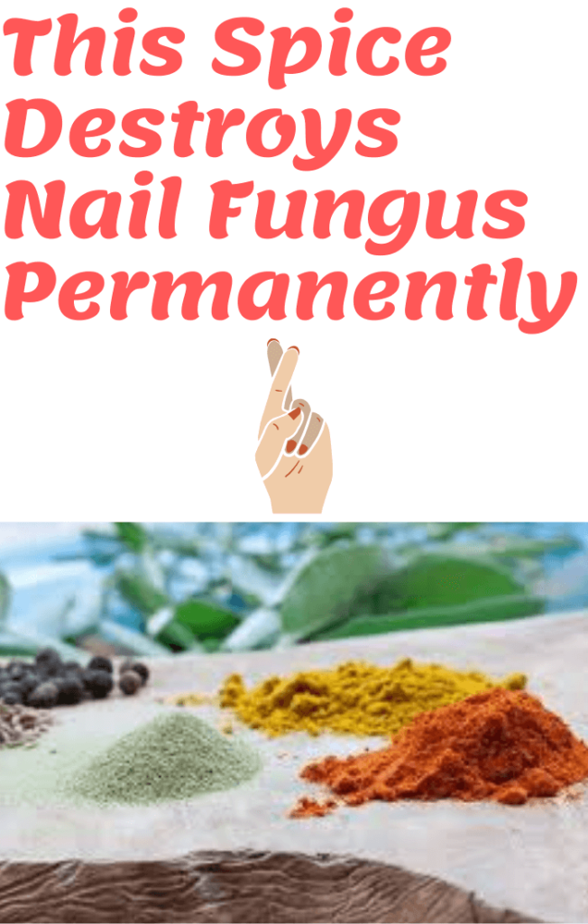 strong spice destroys nail fungus